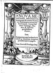 Nova medicinae methodus, nunc primum et condita et aedita, ex Mathematica ratione morbos curandi
