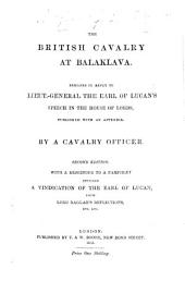 The British Cavalry at Balaklava. Remarks in reply to Lieutenant General the Earl of Lucan's speech in the House of Lords, published with an appendix. By a Calvalry Officer i.e. Anthony Bacon