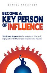Become A Key Person Of Influence Book PDF