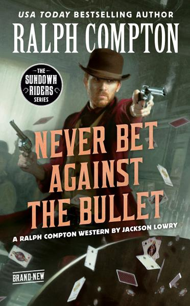 Download Ralph Compton Never Bet Against the Bullet Book