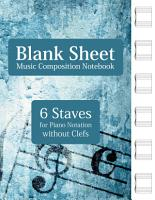 Blank Sheet Music Composition Notebook   6 Staves for Piano Notation without Clefs PDF