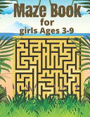 Maze Book for Girls Ages 3-9