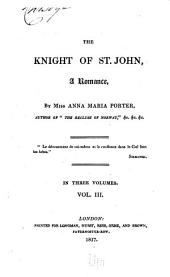 The Knight of St. John: A Romance, Volume 3