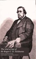 The Trial at Bar of Sir Roger C D  Tichborne  Bart PDF