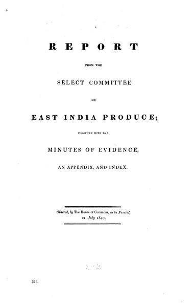 Report from the Select Committee on East India Produce PDF