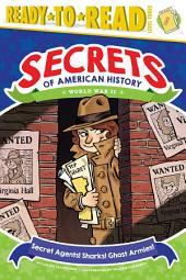 Secret Agents! Sharks! Ghost Armies!: World War II