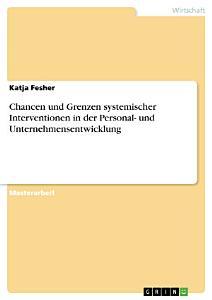 Chancen und Grenzen systemischer Interventionen in der Personal  und Unternehmensentwicklung PDF