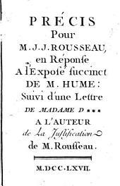 Précis pour M.J.J. Rousseau, en réponse à l'Exposé succinct de M. Hume:Suivi d'une Lettre de Madame D*** à l'auteur de la Justification de M. Rousseau