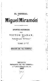 El general Miguel Miramon: Volúmenes 1-2