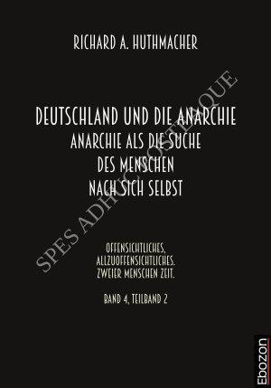 Deutschland und die Anarchie  Anarchie als die Suche des Menschen nach sich selbst PDF