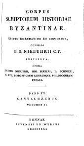 Joannis Cantacuzeni eximperatoris Historiarum libri IV.: Graece et latine, Volume 2