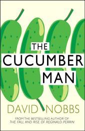 Cucumber Man: (Henry Pratt)
