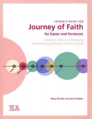 Leader s Guide for Journey of Faith for Easter and Pentecost
