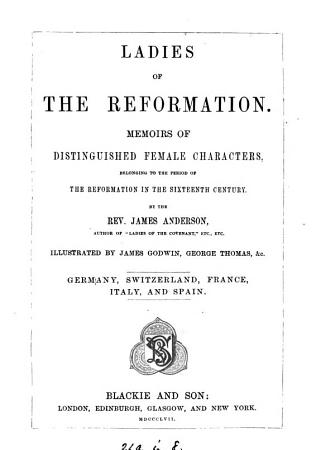 Ladies of the Reformation  Germany  Switzerland  France  Italy  and Spain PDF