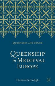Queenship in Medieval Europe PDF