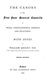 The Canons of the First Four General Councils of Nicaea, Constantinople, Ephesus and Chalcedon: With Notes