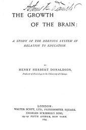 The Growth of the Brain: Syllabus of a Course of Six Lecture-studies