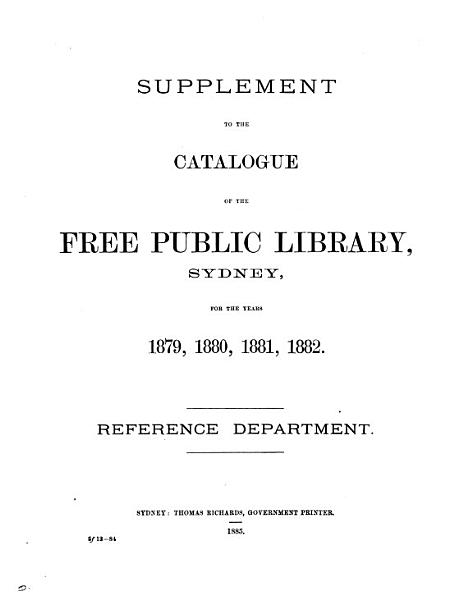 Download Catalogue of the free public library  Sydney  1876  Reference dept   With  Book