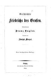 Geschichte Friedrichs des Grossen [Friedrich II v. Preussen] Geschrieben von Franz Kugler Gezeichnet von Adolph Menzel