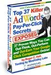 Top 37 Killer Adwords Pay-Per-Click Secrets Exposed