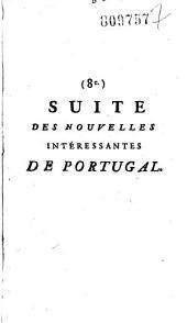 8ème Suite des Nouvelles interessantes de Portugal [au sujet de l'attentat commis le 3. septembre 1758 sur... S. M. le roi de Portugal. Extraits de lettres de Lisbonne le 6. mars 1759.Par Viou.]