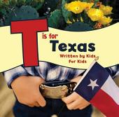 T is for Texas: Written by Kids for Kids