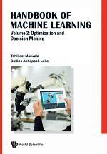 Handbook Of Machine Learning - Volume 2: Optimization And Decision Making