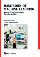 Handbook Of Machine Learning   Volume 2  Optimization And Decision Making PDF