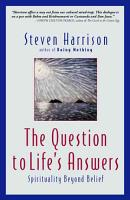 The Question to Life s Answers PDF