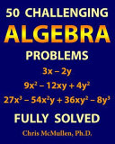 50 Challenging Algebra Problems  Fully Solved