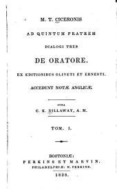 M. T. Ciceronis Ad quintum fratrem dialogi tres de oratore: ex editionibus Oliverti et Ernesti, accedunt notæ anglic, Volumes 1-2
