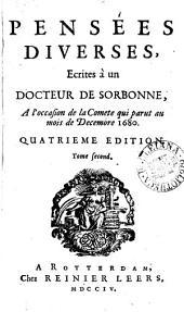 Pensées diverses, écrites ... à l'occasion de la comète qui parut au mois de décembre 1680 [by P. Bayle].