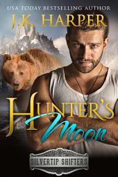 Hunter's Moon: Black Mesa Wolves/Silvertip Shifters crossover