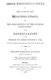 More thoughts still on the state of the West India Colonies, and the proceedings of the African Institution, with observations on the speech of J. Stephen at the Meeting of that Society 26th March 1817