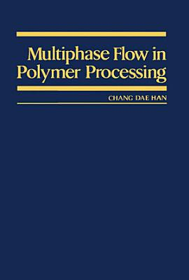 Multiphase Flow in Polymer Processing