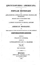 Encyclopædia americana: a popular dictionary of arts, sciences, literature, history, politics, and biography, brought down to the present time, Volume 10