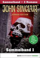 John Sinclair Sonder Edition Sammelband 1   Horror Serie PDF