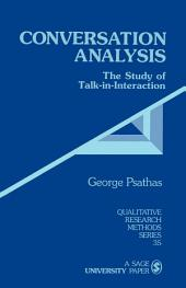 Conversation Analysis: The Study of Talk-in-Interaction