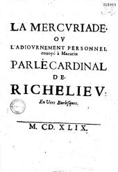 La Mercuriade : ou l'Adjournement personnel envoyë à Mazarin par le cardinal de Richelieu : en vers burlesques