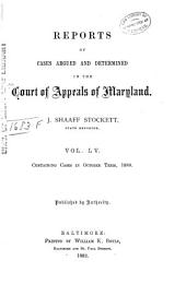 Maryland Reports: Cases Adjudged in the Court of Appeals of Maryland, Volume 55