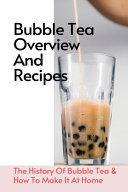 Bubble Tea Overview And Recipes