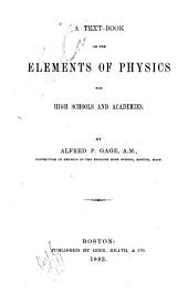 A Text-book on the Elements of Physics: For High Schools and Academics