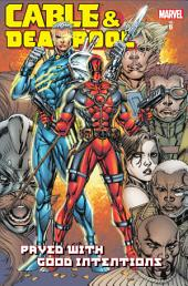 Cable & Deadpool Vol. 6: Paved With Good Intentions