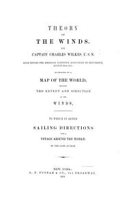Theory of the winds     accompanied by a map of the world  showing the extent and direction of the winds  To which is added  sailing direction for a voyage round the world PDF