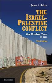 The Israel-Palestine Conflict: One Hundred Years of War, Edition 3