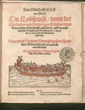 Das Glückhafft Schiff von Zürich: ein Lobspruch vonn der Glücklichen und Wolfertigen Schiffart einer Burgerlichen Gesellschafft auß Zürich auff das außgeschriben Schiessen gen Straßburg den 21. Junij des 76. jars ...