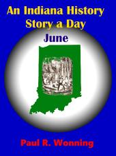 An Indiana History Story a Day – June: An Indiana History Timeline - Book 6