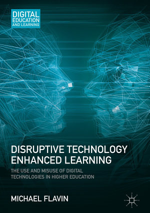 Disruptive Technology Enhanced Learning