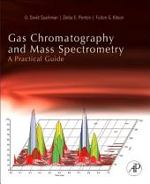 Gas Chromatography and Mass Spectrometry: A Practical Guide: Edition 2