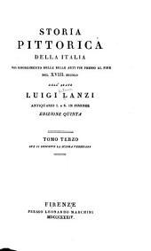 Storia pittorica della Italia dal risorgimento delle belle arti fin presso al fine del XVIII. secolo: Volumi 3-4